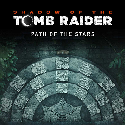古墓丽影:暗影 - 星之轨迹 Shadow of the Tomb Raider: Path Of The Stars